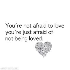 For a really really long time this was me. Probably, even after I married the guy, I was scared he wouldn't love me back, that I wasn't enough.... There was a lot of healing to be done. He stuck by me, with all my crazy. And I am grateful.