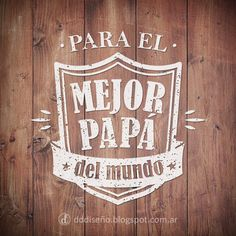 Día del Padre - Para el mejor papá del mundo DESCARGAR GRATIS en alta calidad Fathers Day Quotes, Happy Fathers Day, Fathers Day Gifts, Hapy Day, Note Taking Tips, Happy Birthday Celebration, I Love My Dad, Chalkboard Art, Special Gifts