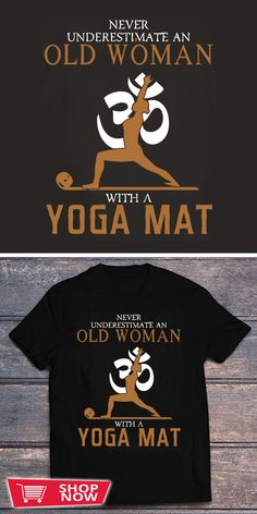 You can click the link to get yours. Never Underestimate An Old Woman With A Yoga Mat. Yoga tshirt for Yoga Lover. We brings you the best Tshirts with satisfaction. #shirt #tshirt #tshirtdesign #yogaliving #yogaoffthemat #yogaislife #yogagirl #yogalovers #yogastudent #yogamen