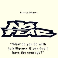 """What do you do with intelligence if you don't have the courage? Proverbs Quotes"