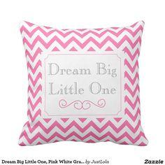 Dream Big Little One, Pink White Grey Chevron Cushion