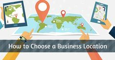 Choosing the right business location is more than just picking a nice spot. We will guide you through the process of how to choose a business location.