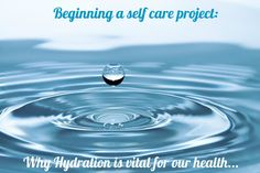 Rosie's Cottage: Beginning My Self Care Journey: Why Hydration Is V...