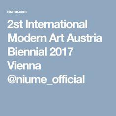 2st International Modern Art Austria Biennial 2017 Vienna @niume_official
