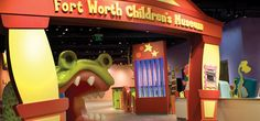 Fort Worth Children's Museum.  We love to go there with the kids!