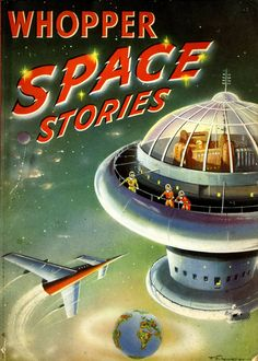 Boyd, Edward and Allward, Maurice. Illustrated by North, T E, Branton, R.A. and Gaffron, Bruce. Whopper Space Stories. London : I Children's Press. (62 p.) 26 cm. Softcover. 1955 #childrensbooks #retrofuture #rockets #scifiart #spacestation #1950s