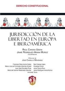 Jurisdicción de la libertad en Europa e Iberoamérica.      2ª ed.     Reus, 2014