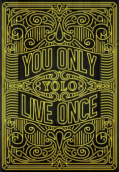 Yolo You Only Live Once Art Print