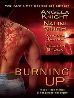 Burning Up by Angela Knight Nalini Singh Virginia Kantra Meljean Brook