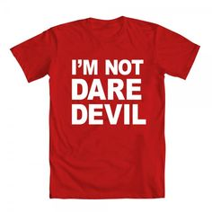 I'm Not Daredevil t-shirt at WeLoveFine