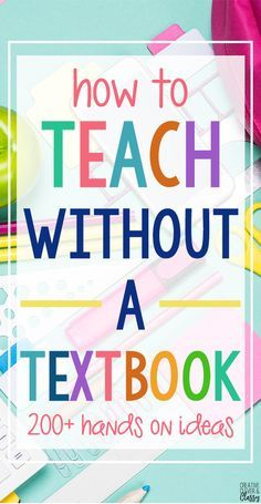 How to Teach Without a Textbook   Creative, Clever and Classy