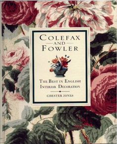 Colefax and Fowler: The Best in English Interior Decoration by Chester Jones
