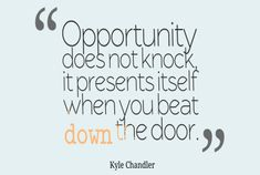 Opportunity-does-not-knock-it__quotes-by-Kyle-Chandler-22