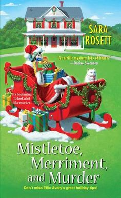 Mistletoe, Merriment, And Murder by Sara Rosett - In this sparkling holiday collection, eight acclaimed authors unwrap the most daring of Regency delights. (Bilbary Town Library: Good for Readers, Good for Libraries)