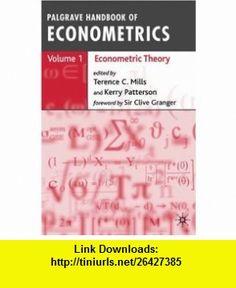 Palgrave Handbook of Econometrics Volume 1 Econometric Theory (9781403918024) Kerry Patterson, Terence C. Mills , ISBN-10: 1403918023  , ISBN-13: 978-1403918024 ,  , tutorials , pdf , ebook , torrent , downloads , rapidshare , filesonic , hotfile , megaupload , fileserve