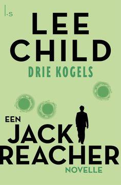 Drie kogels | Lee Child: In Lee Childs korte verhaal 'Drie kogels' doet Jack Reacher onderzoek naar een moord. En alle aanwijzingen leiden…