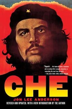 PDF Che Guevara: A Revolutionary Life (Revised Edition), Author Jon Lee Anderson Used Books, Great Books, Books To Read, My Books, Book Of Life, The Book, Jon Lee, Ernesto Che, Cuba Travel
