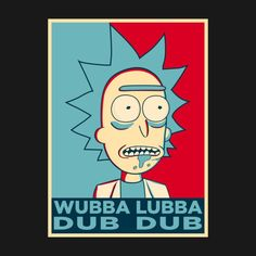Awesome 'RICK+SANCHEZ+WUBBA+LUBBA+DUB+DUB' design on TeePublic!