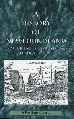 A History of Newfoundland from the English, Colonial and Foreign Records - D. W. Prowse - Google Books