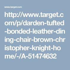http://www.target.com/p/darden-tufted-bonded-leather-dining-chair-brown-christopher-knight-home/-/A-51474632