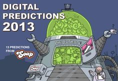 digital-predictions-2013 by Soap Creative via Slideshare