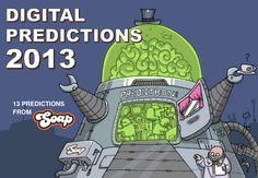 digital-predictions-2013 by Soap Creative via Slideshare