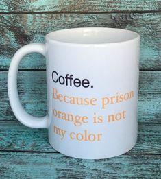 Prison mug orange mug coffee Mug funny mug Sale by PhillyMeanMugs