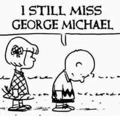 I will always miss George Michael