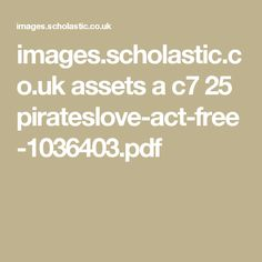 images.scholastic.co.uk assets a c7 25 pirateslove-act-free-1036403.pdf