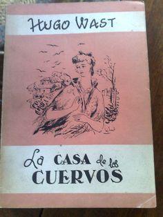 hugo-wast-la-casa-de-los-cuervos-martinez-zuviria_MLA-F-146178225_5948.jpg (900×1200)