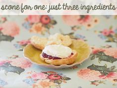 Scone for one: Just three ingredients! - Fat Mum Slim