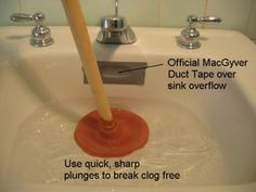 Quick And Easy Methods To Clear A Clogged Sink: Use Duct Tape To Close Off