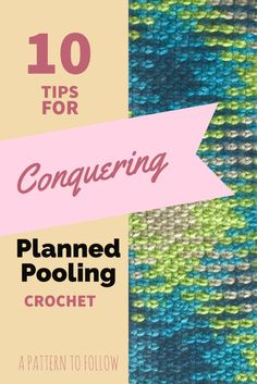 10 Tips for Conquering Planned Pooling in Crochet by A Pattern to Follow | Planned Pooling Crochet is a lot of fun when it works out right! These tips will help your project be flawless