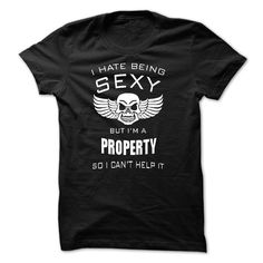 I hate being sexy I am a PROPERTY