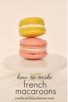 How to Make French Macaroons...really easy to follow tutorial