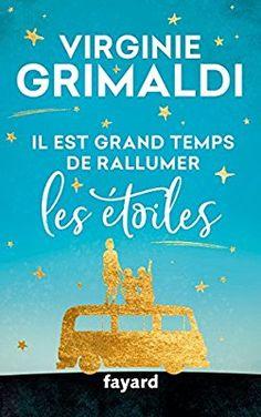Amazon.fr - Il est grand temps de rallumer les étoiles - Virginie Grimaldi - Livres
