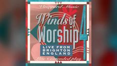 Come And Fill Me Up - Brian Doerksen, Vineyard Worship - Winds of Worship 4