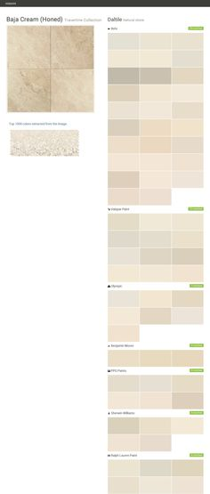 Baja Cream (Honed). Travertine Collection. Natural stone. Daltile. Behr. Valspar Paint. Olympic. Benjamin Moore. PPG Paints. Sherwin Williams. Ralph Lauren Paint.  Click the gray Visit button to see the matching paint names.