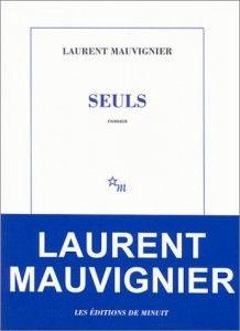 Seuls – Laurent Mauvignier | Tu lis quoi ?