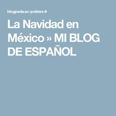 La Navidad en México » MI BLOG DE ESPAÑOL