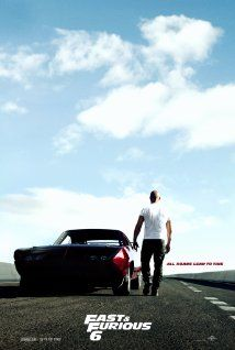 Fast & Furious 6 (2013) These movies aren't the greatest but I sure love watching the cars go fast
