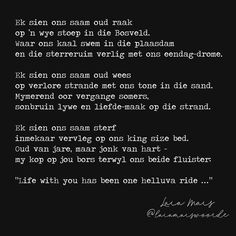 Letter For Him, Kissing Lips, Afrikaanse Quotes, Simple Words, Wise Words, Qoutes, Love Quotes, Poetry, Wisdom