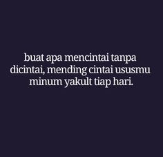 Quotes Lucu, Quotes Galau, Jokes Quotes, Cute Quotes, Funny Quotes, Twitter Quotes, Instagram Quotes, Wattpad Quotes, Text Jokes