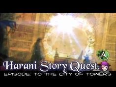 Harani Story Quests - Episode: To the City of Towers