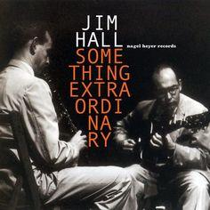 Jim Hall - Something Extraordinary (2015)