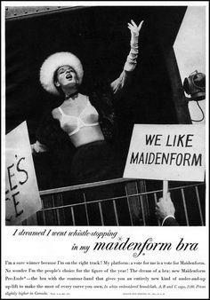 "Advertisement for Maidenform Bras (Maiden Form Brassiere Co.): 1 October 1956, featured on page 99 of ""Woman's Day,"" tagline, "" I dreamed I went whistle-stopping in my Maidenform Bra. I'm a sure winner because I'm on the right track! My platform: a vote for me is a vote for Maidenform..."""