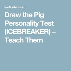 Draw the Pig Personality Test (ICEBREAKER) – Teach Them
