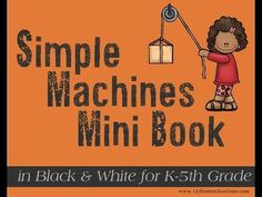 Simple Machines – Free Printable Mini Book: Download link is toward the bottom of page.