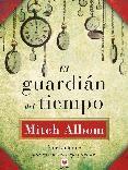 EL GUARDIAN DEL TIEMPO - MITCH ALBOM, comprar el libro en casadellibro.com