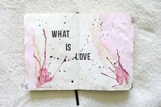 the art of journaling + get messy season of love: what is love?